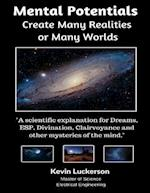 Mental Potentials Create Many Realities or Many Worlds