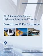 2015 Status of the Nation's Highways, Bridges, and Transit