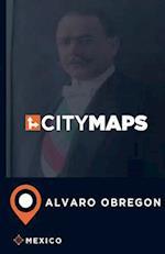 City Maps Alvaro Obregon Mexico