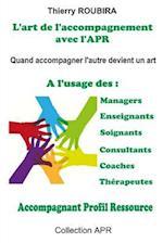 L'Art de L'Accompagnement Avec L'Apr af Thierry Roubira
