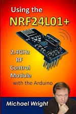 Using the Nrf24l01 2.4ghz RF Control Module with the Arduino