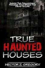 True Haunted Houses