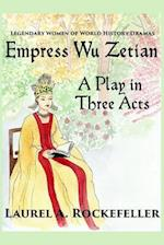 Empress Wu Zetian, a Play in Three Acts