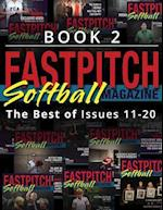 Fastpitch Softball Magazine Book 2-The Best of Issues 11-20