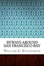 Byways Around San Francisco Bay