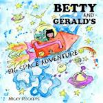 Betty and Gerald's Big Space Adventure