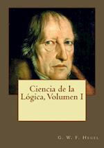 Ciencia de La Logica, Volumen I