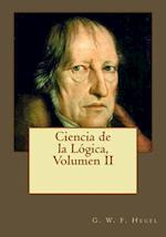 Ciencia de La Logica, Volumen II