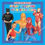 Superheroes Fight Bullying with Kindness