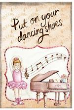 Put on Your Dancing Shoes Journal