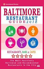 Baltimore Restaurant Guide 2018 af Aaron K. McLean