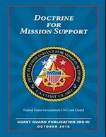Coast Guard Publication 1 MS-0 Doctrine for Mission Support October 2015