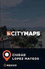 City Maps Ciudad Lopez Mateos Mexico