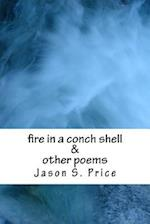 Fire in a Conch Shell & Other Poems