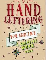 Hand Lettering for Practice Sheet, a Creative Workbook