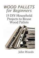 Wood Pallets for Beginners