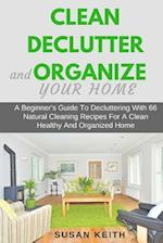 Clean, Declutter and Organize Your Home