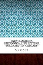 Encyclopaedia Britannica, 11th Edition, Bulgaria to Calgary