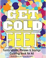 Get Cold Feet Funny Idioms, Phrases & Sayings