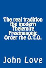 The Real Tradition the Modern Thelemite Freemasonic Order the O.T.O.