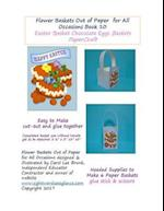Flower Baskets Out of Paper for All Occasions Book 10