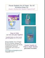 Flower Baskets Out of Paper for All Occasions Book 12