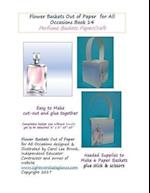 Flower Baskets Out of Paper for All Occasions Book 14