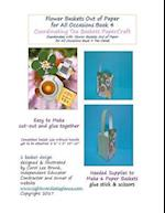 Flower Baskets Out of Paper for All Occasions Book 4 Coordinating Tea Baskets