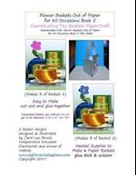 Flower Baskets Out of Paper for All Occasions Book 5 Coordinating Tea Baskets
