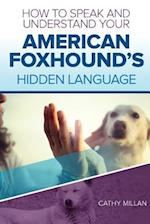 How to Speak and Understand Your American Foxhound's Hidden Language