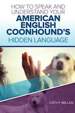 How to Speak and Understand Your American English Coonhound's Hidden Language