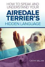 How to Speak and Understand Your Airedale Terrier's Hidden Language