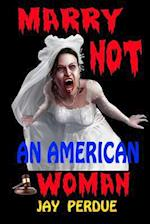 Marry Not an American Woman