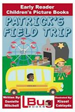 Patrick's Field Trip - Early Reader - Children's Picture Books
