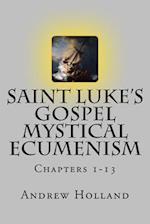 Saint Luke's Gospel Mystical Ecumenism