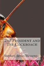 The President and the Cockroach af Stephen James Messenger
