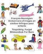 Francais-Norvegien Dictionnaire D'Images En Couleur Bilingue Pour Enfants Tospraklig, Farget Bildeordbok for Barn