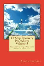 12 Step Recovery Procedures - Volume 3