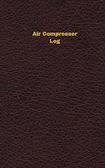 Air Compressor Log (Logbook, Journal - 96 Pages, 5 X 8 Inches)