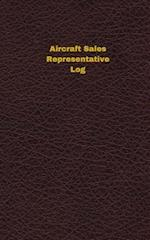 Aircraft Sales Representative Log (Logbook, Journal - 96 Pages, 5 X 8 Inches)
