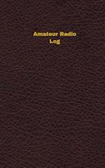 Amateur Radio Log (Logbook, Journal - 96 Pages, 5 X 8 Inches)