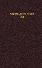 Airport Lost & Found Log (Logbook, Journal - 96 Pages, 5 X 8 Inches)