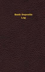 Bank Deposits Log (Logbook, Journal - 96 Pages, 5 X 8 Inches)