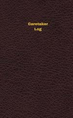 Caretaker Log (Logbook, Journal - 96 Pages, 5 X 8 Inches)