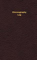 Choreography Log (Logbook, Journal - 96 Pages, 5 X 8 Inches)