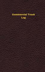 Commercial Truck Log (Logbook, Journal - 96 Pages, 5 X 8 Inches)