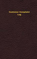 Customer Complaint Log (Logbook, Journal - 96 Pages, 5 X 8 Inches)