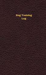 Dog Training Log (Logbook, Journal - 96 Pages, 5 X 8 Inches)