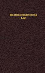 Electrical Engineering Log (Logbook, Journal - 96 Pages, 5 X 8 Inches)