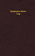 Employee Hours Log (Logbook, Journal - 96 Pages, 5 X 8 Inches)